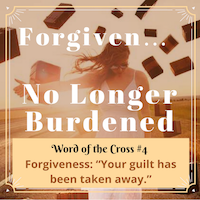 ../../../Joyful%20Walk%20Blog/Words%20of%20the%20Cross/Forgiveness-NoLongerBurdenedBySin-sq200.png